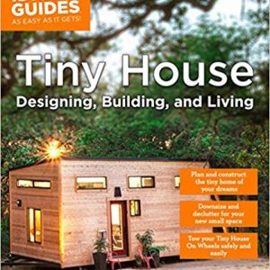Tiny House Designing, Building, & Living (Idiot's Guides) 2